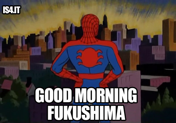 60's Spider-Man meme - Good morning Fukushima
