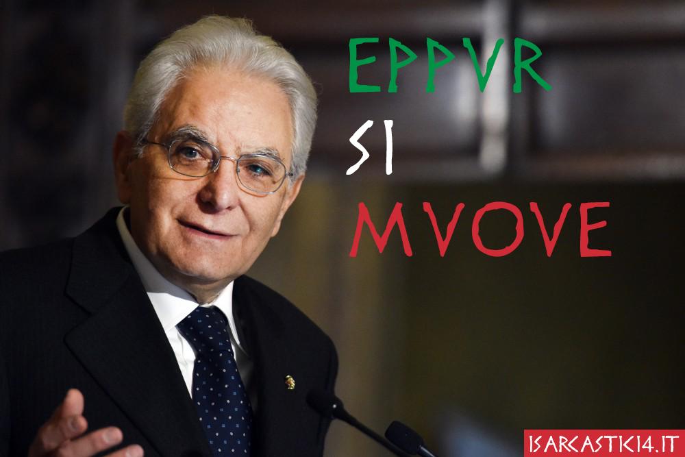 Meme ita - Presidente Mattarella - Eppur si muove